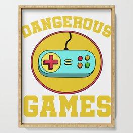 Best Trending Gaming Tshirt Design Dangerous Games Serving Tray