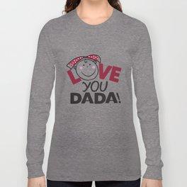 Love You Dada Long Sleeve T-shirt