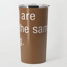 Pantone, CMYK & RGB are not the same thing. Travel Mug