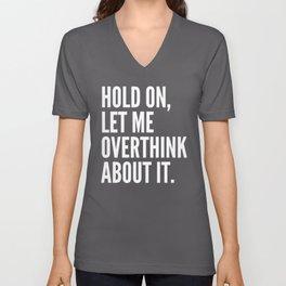 Hold On Let Me Overthink About It (Ultra Violet) Unisex V-Neck