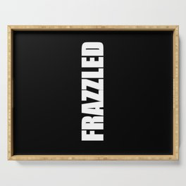Frazzled Serving Tray