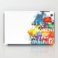 the perks of being a wallflower iPad Cases featuring And In That Moment I Swear We Were Infinite - Perks of Being a Wallflower - Paint Splatter Poster by ehhdesign