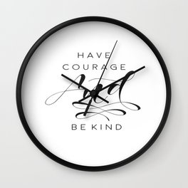 Have Courage And Be Kind Print, Quote Printable Wall Art, Gallery Wall Art, Cinderella Quote, Home D Wall Clock