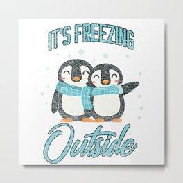 It's Freezing Outside Penguin Metal Print