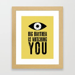 Big Brother is Watching YOU! Framed Art Print