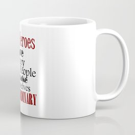 Real Heroes Extraordinary People Coffee Mug
