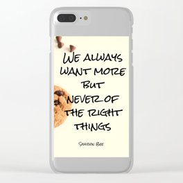 Want more cookies Clear iPhone Case