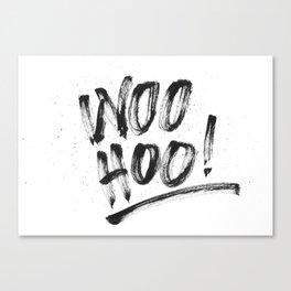 Woo Hoo! Canvas Print
