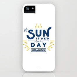 Heraclitus - The sun is new each day iPhone Case