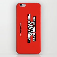 WHEN YOU HAVE A BEARD, YOU HAVE ENOUGH. iPhone & iPod Skin