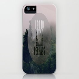 Great Perhaps iPhone Case