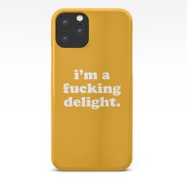 I'm A Fucking Delight Funny Quote iPhone Case