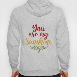 You Are My Sunshine Cute print Hoody