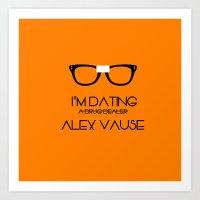 alex vause Art Prints featuring I'm Dating Alex Vause (OITNB) by Illuminany