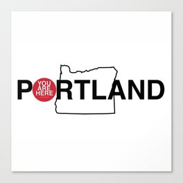 You Are Here -- Portland Canvas Print