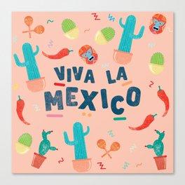 Viva La Mexico Canvas Print