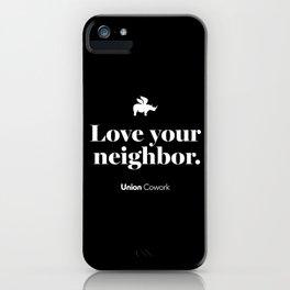 Love Your Neighbor – Union – Black iPhone Case