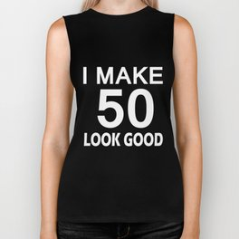 I Make 50 Look Good T Shirt 50th Birthday Gift For Men Women Biker Tank