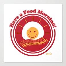 Food Morning! Canvas Print