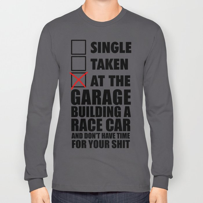 At the garage building a race car Long Sleeve T-shirt