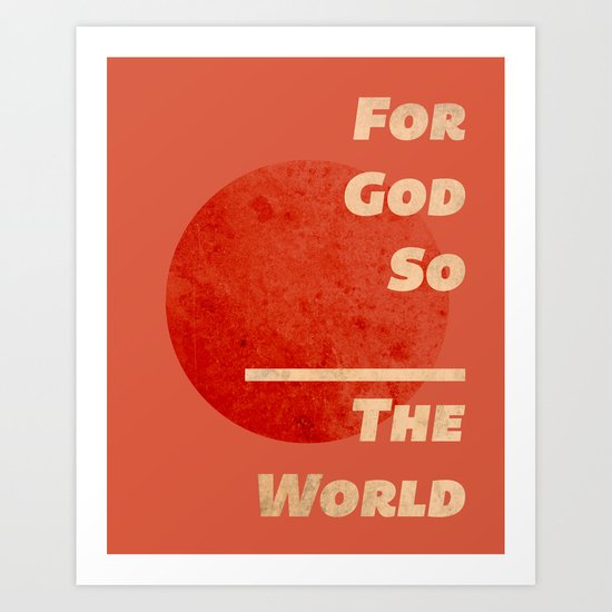 For God so ______ Art Print