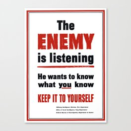 The Enemy Is Listening -- World War 2 Canvas Print
