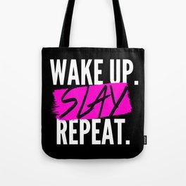 Wake Up, Slay, Repeat Tote Bag