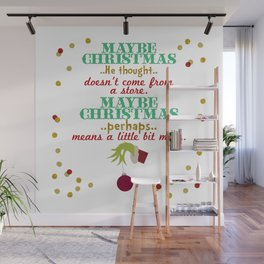 Maybe Christmas, perhaps, means a little bit more Wall Mural