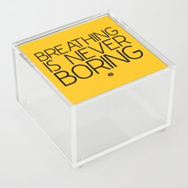 Breathing Is Never Boring Acrylic Box