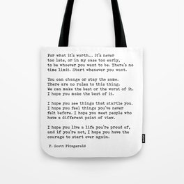 For what it's worth -  F Scott Fitzgerald Tote Bag