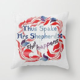 Thus Spake Mrs Shepherd, shit happens Throw Pillow