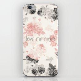 Love Me More iPhone Skin