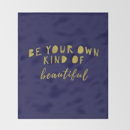 Be Your Own Kind Of Beautiful-Navy | Typography | Quotes Throw Blanket