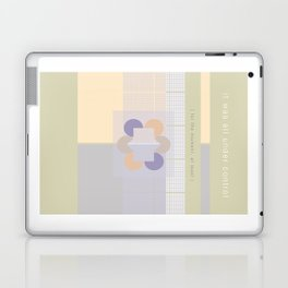 it was all under control ( for the moment, at least ) Laptop & iPad Skin