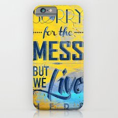 Sorry for the Mess 2 iPhone 6s Slim Case