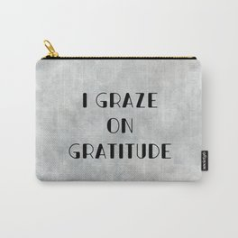 I Graze on Gratitude Motivation (black on grey) Carry-All Pouch