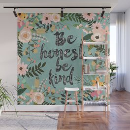 Be honest, be kind Wall Mural