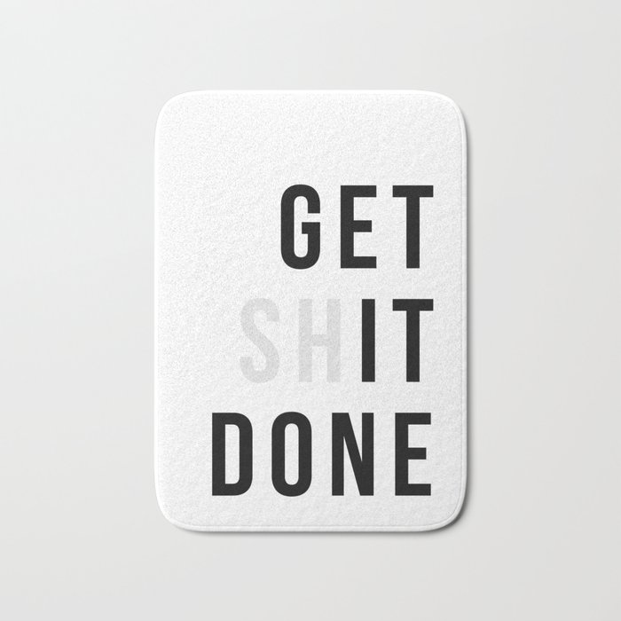 Get Sh(it) Done // Get Shit Done Badematte