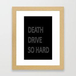 DEATH DRIVE Framed Art Print