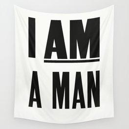 I AM A MAN Wall Tapestry