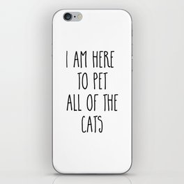 Pet All The Cats Funny Quote iPhone Skin