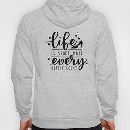 Life Is Short Hoody