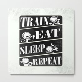Train eat sleep repeat Inspirational Fitness Quote Design Metal Print