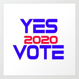 Yes Vote 2020 Art Print