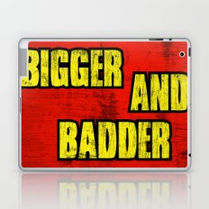 BIGGER AND BADDER Laptop & iPad Skin