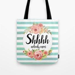 Shhh Shut up Tote Bag