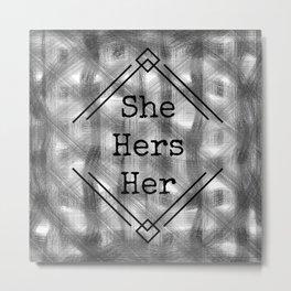 She/Her Pronouns B&W Metal Print