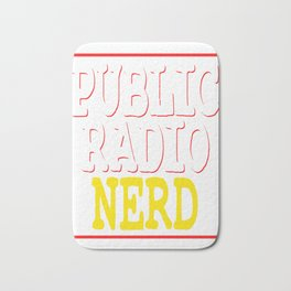 """""""Public Radio Nerd"""" tee design for you and your nerdy friends! Perfect to mock your friends too!  Bath Mat"""