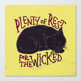 Rest for the Wicked Canvas Print