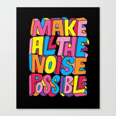 Make all the noise possible! Canvas Print